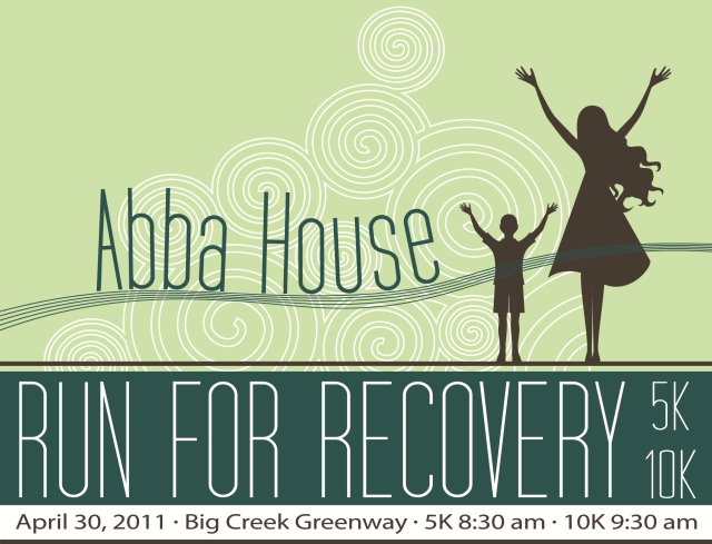 2011 Abba House Run for Recovery 5K/10K – April 30th
